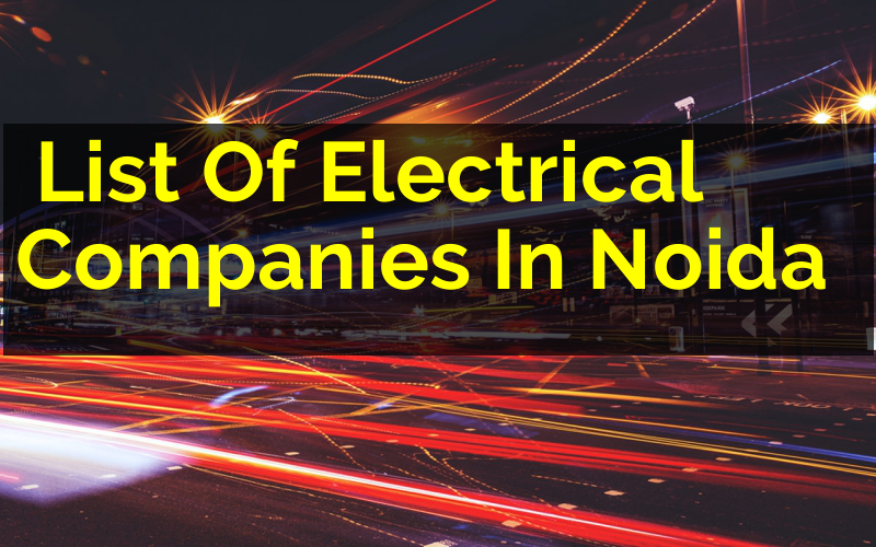 List Of Electrical Companies In Noida (India ...